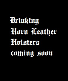 Drinking horn holsters coming soon